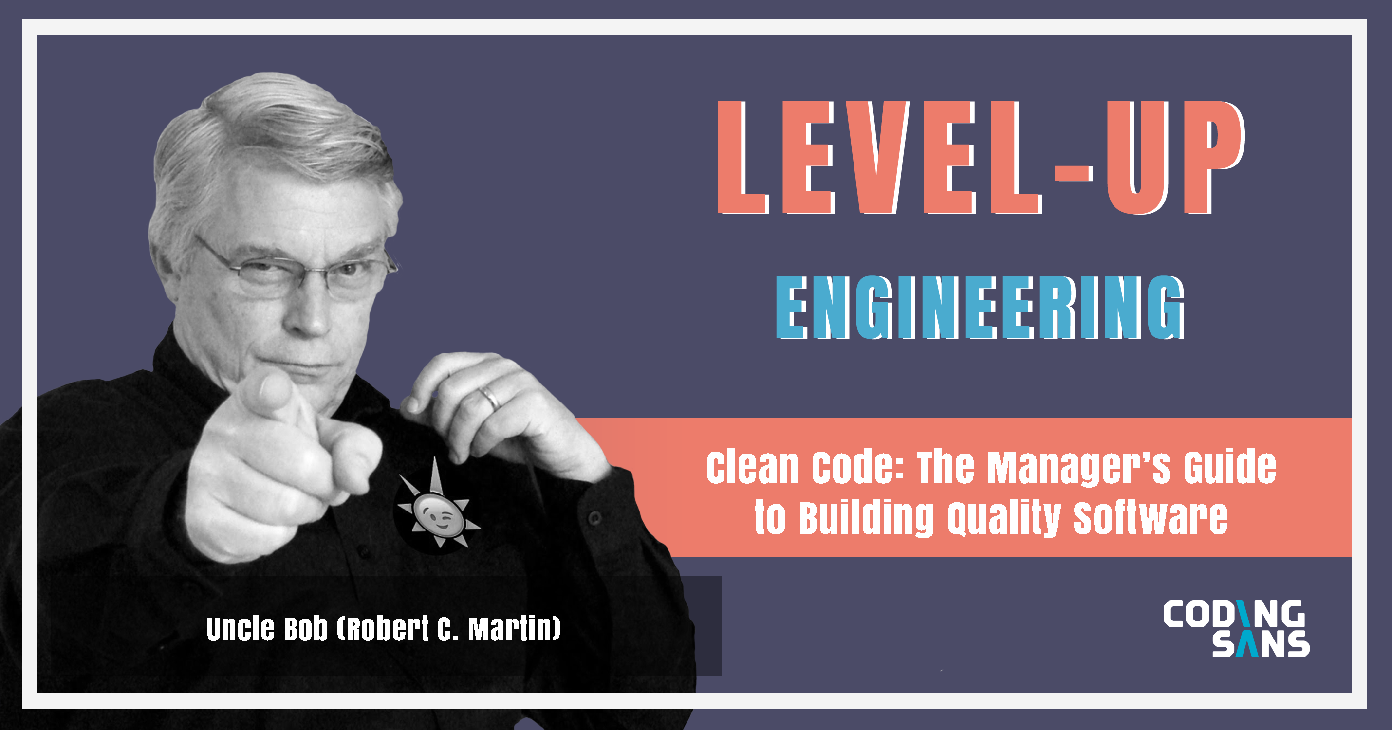 Uncle Bob Clean Code Level Up Engineering Podcast