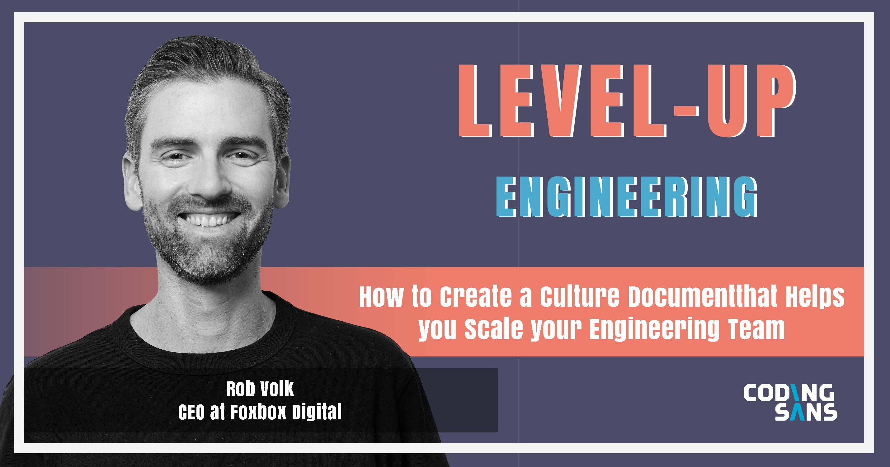 Engineering Company Culture Document Level Up Engineering Podcast