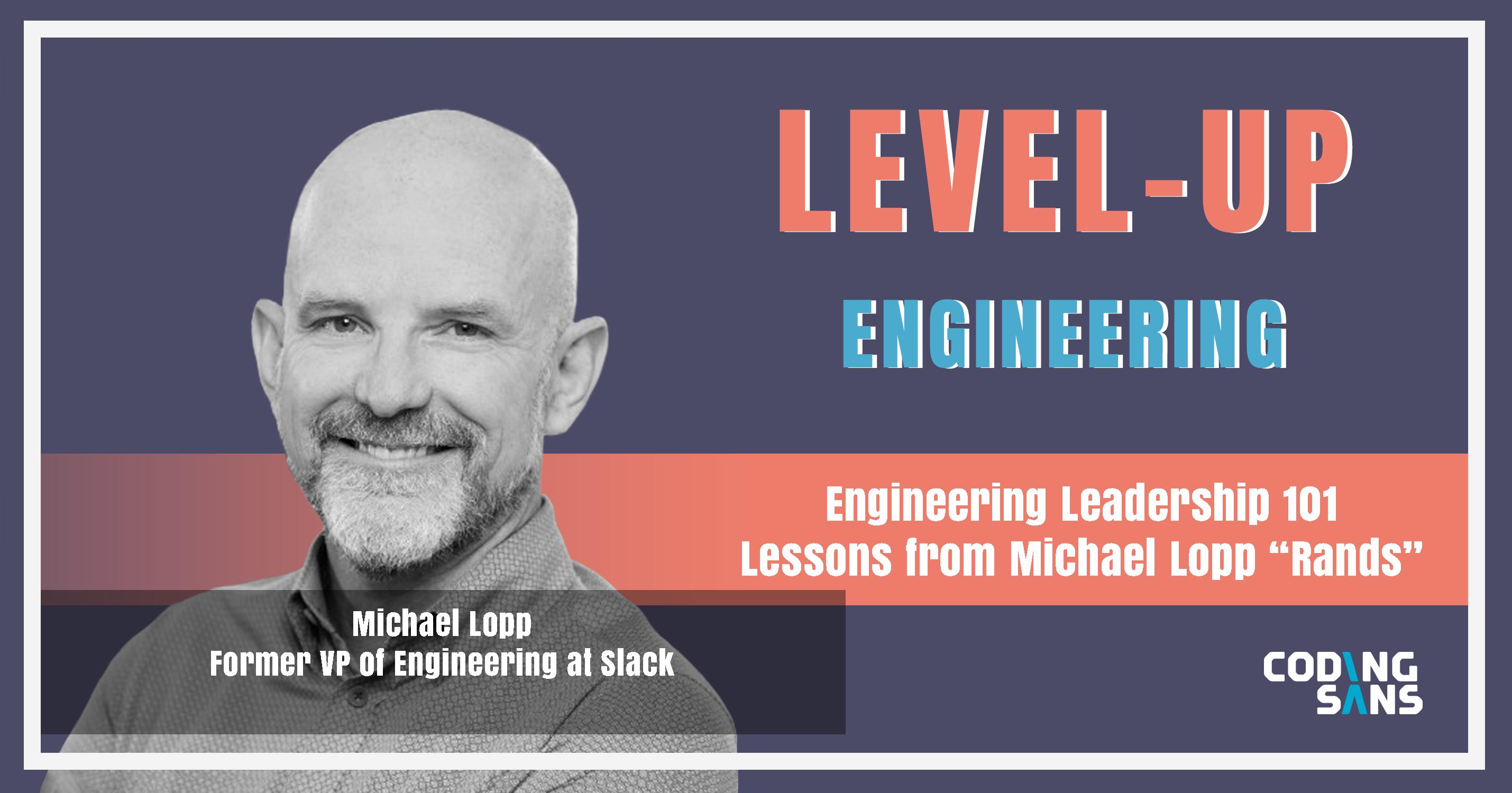 Engineering Leadership Podcast Michael Lopp Rands Level Up Engineering
