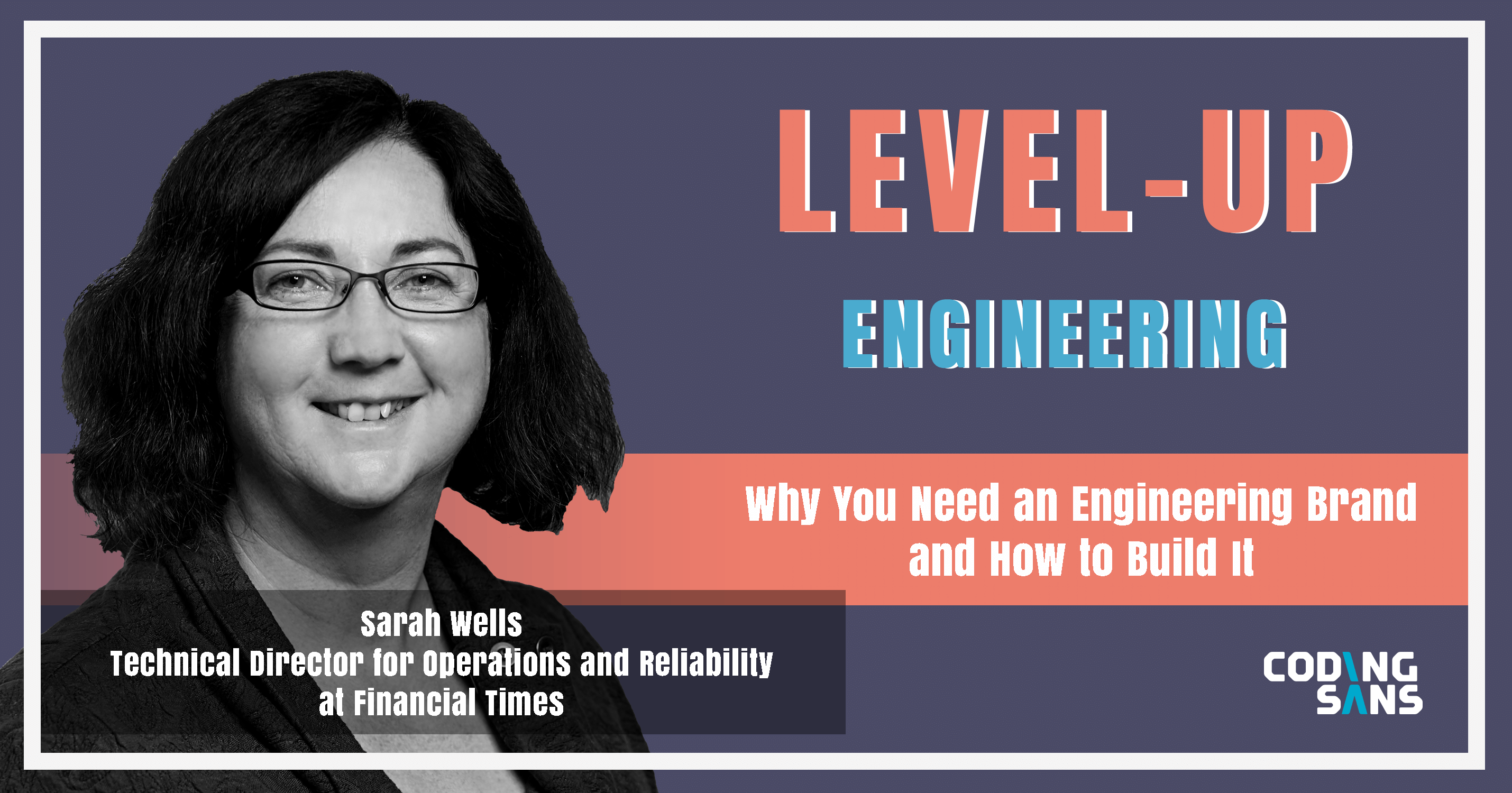 Engineering Brand Sarah Wells Level Up Engineering Podcast