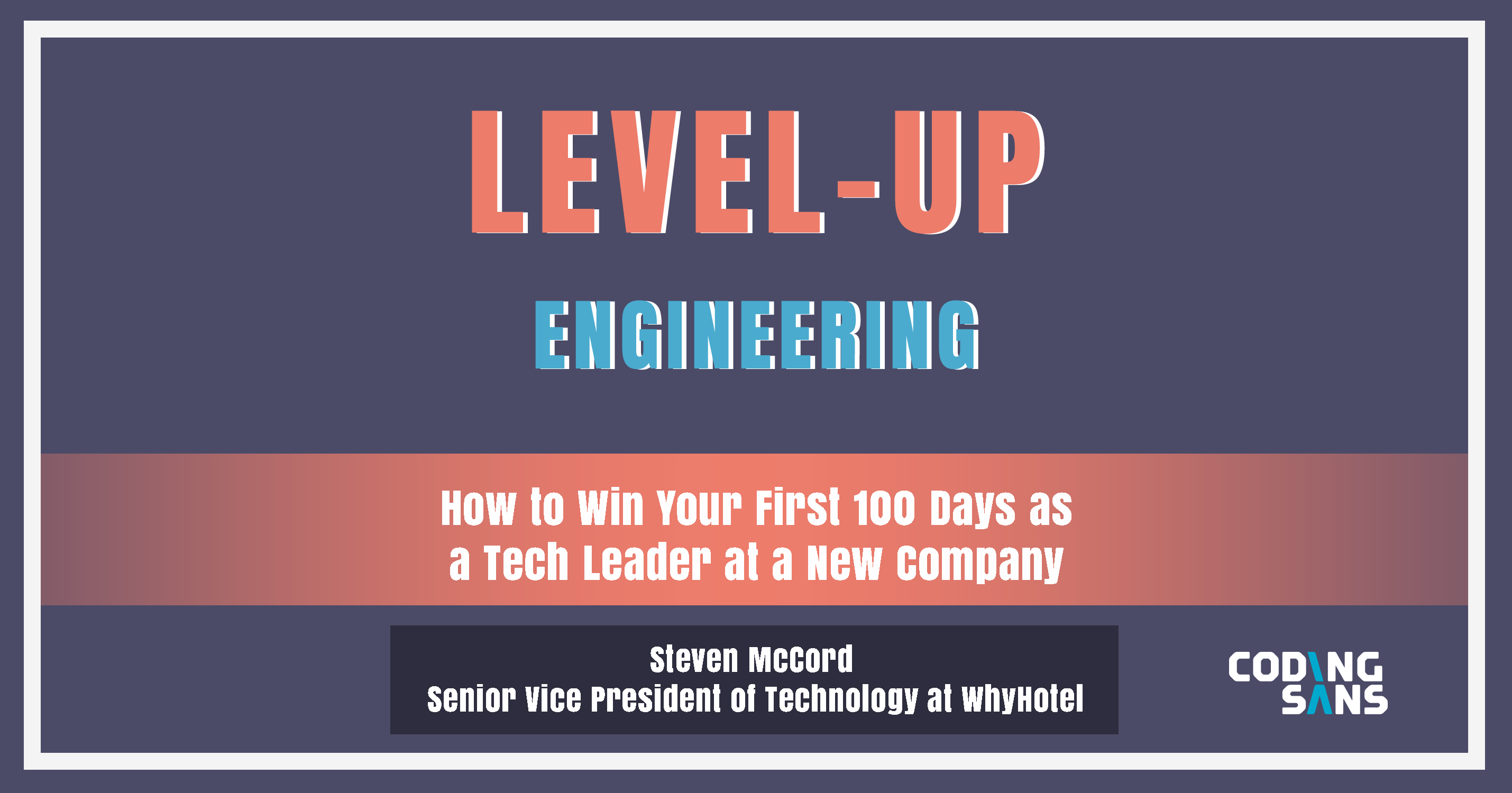 Level Up Engineering Podcast Steven Mc Cord