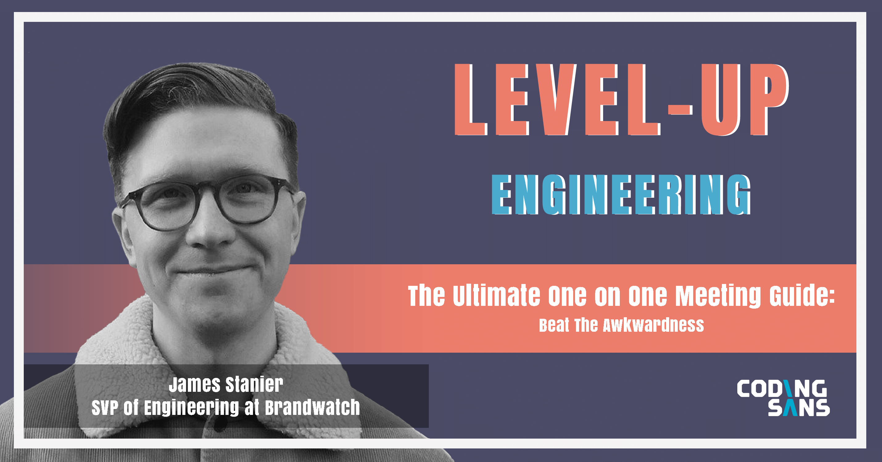 One On One Meeting Podcast James Stanier Level Up Engineering